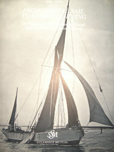 From Coastal Sail to Global Shipping: A History of the Steamship Mutual Underwriting Association