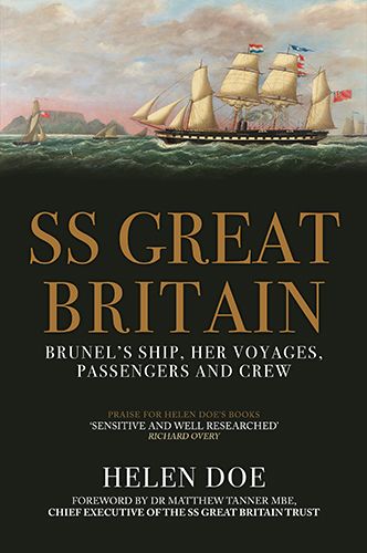 SS Great Britain: Brunel's Ship, Her Voyages, Passengers and Crew by Helen Doe